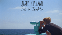 LOST IN TRANSLATION -- Jared Cleland