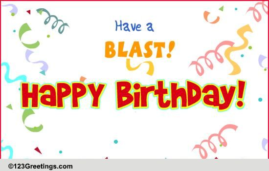 Have A Blast Free Cakes Amp Balloons Ecards Greeting Cards