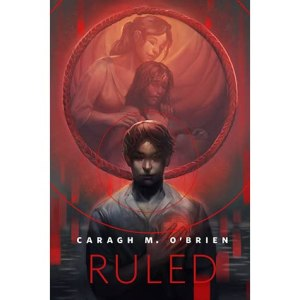 Ruled  Birthmarked   2 5  by Caragh M  O Brien