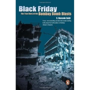 Black Friday  The True Story Of The Bombay Bomb Blasts by S  Hussain     Black Friday  The True Story Of The Bombay Bomb Blasts by S  Hussain Zaidi