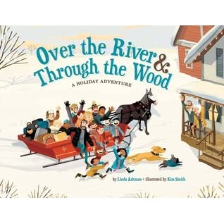 Over the River Through the Wood: A Holiday Adventure by ...