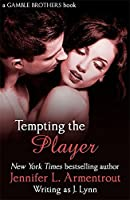 Tempting the Player  Gamble Brothers   2  by J  Lynn Tempting the Player  Gamble Brothers Book Two