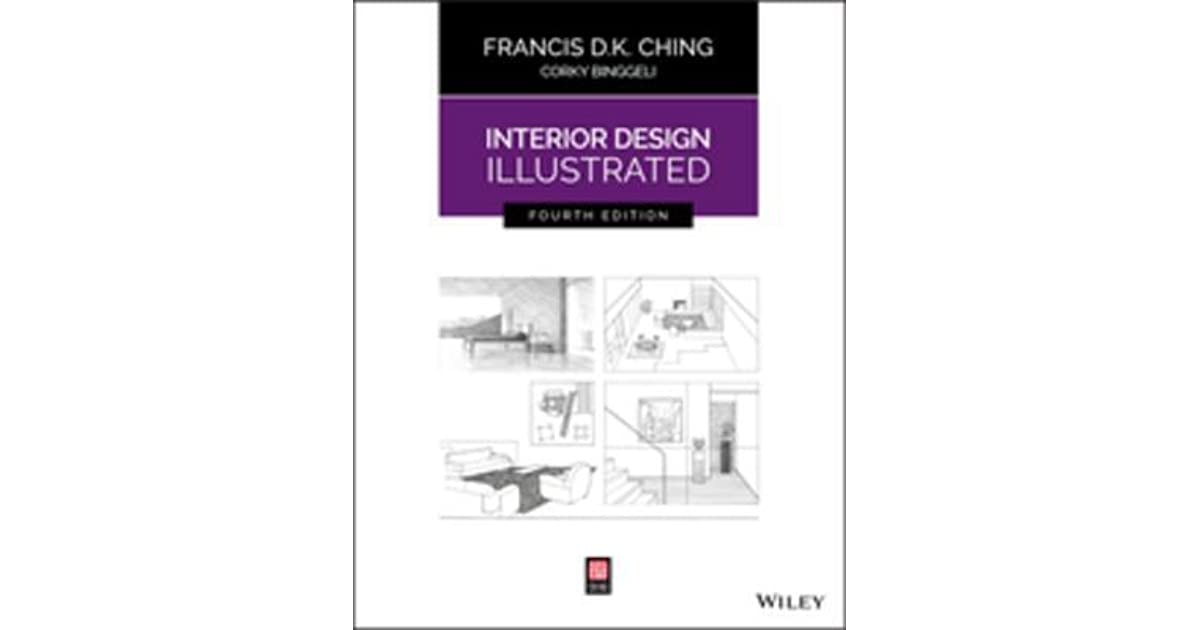 Interior Design Illustrated by Francis D K Ching