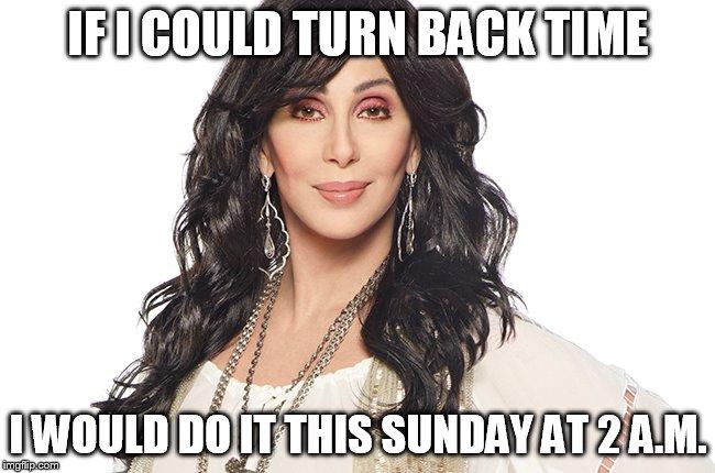 Cher Turn Back Forward Time Spring Meme