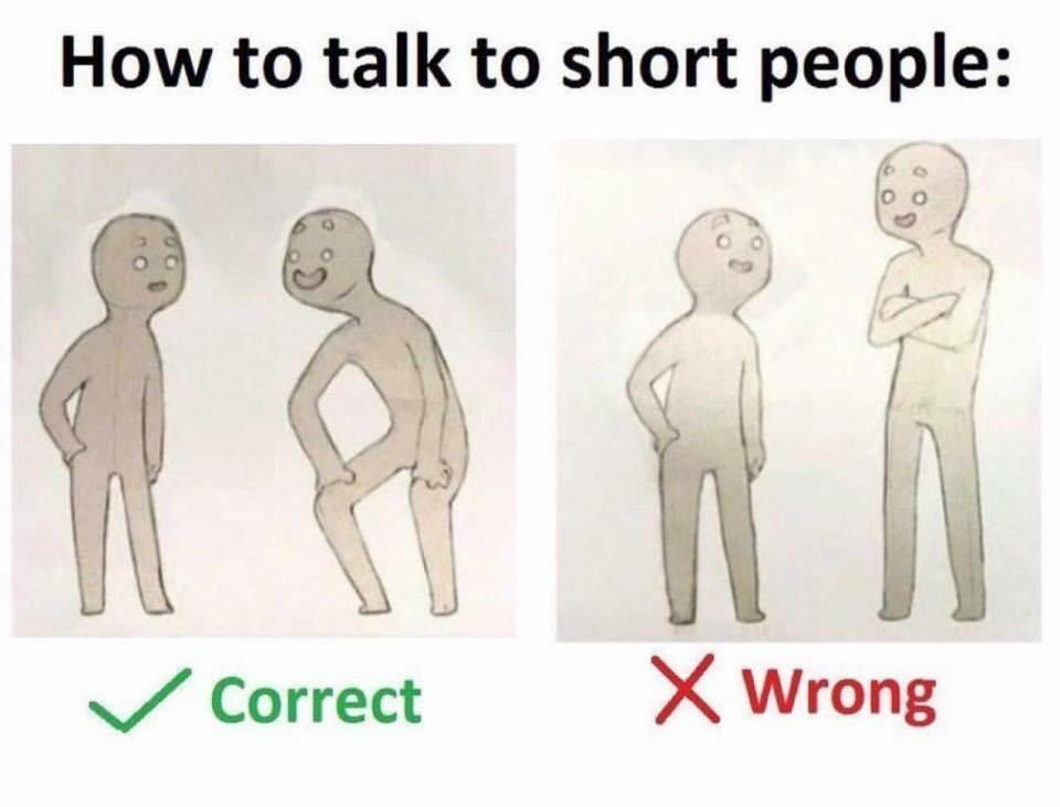 Image of: Talk Be Respectful To Short People Reddit Be Respectful To Short People Funny