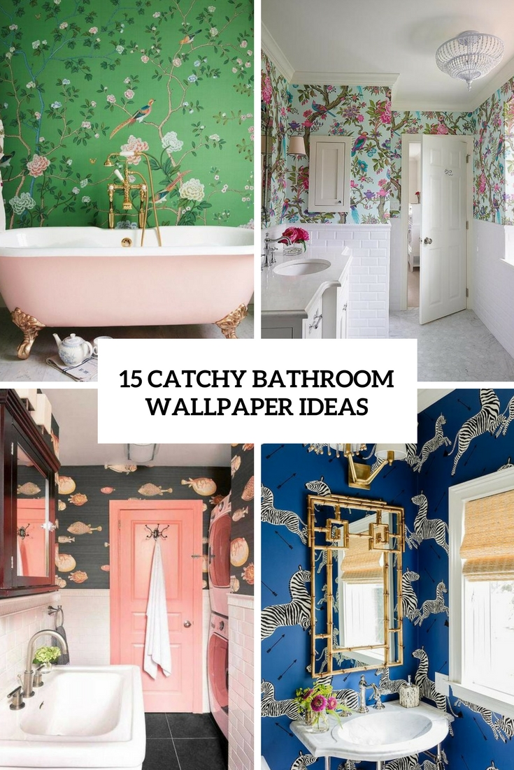 15 Catchy Bathroom Wallpaper Ideas   Shelterness catchy bathroom wallpaper ideas cover