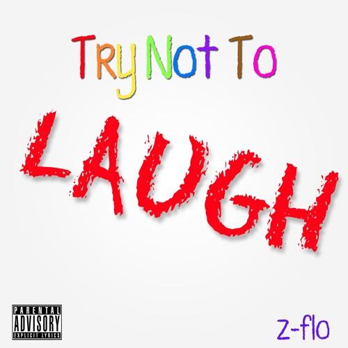Try Not Laugh Z Flo