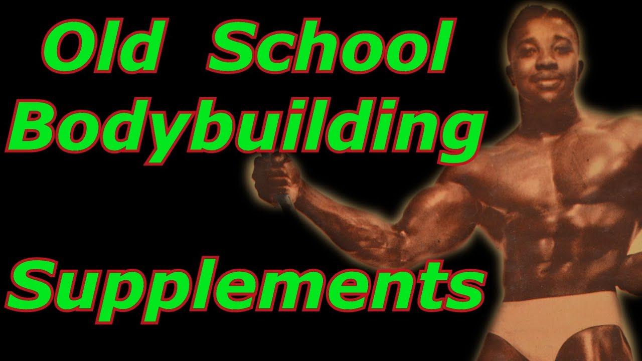 Old School Bodybuilding Supplements Bodybuilding Tips To