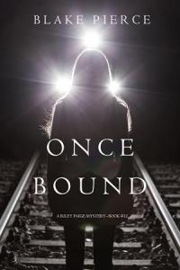 Once Bound by Blake Pierce   online free at Epub Once Bound by Blake Pierce