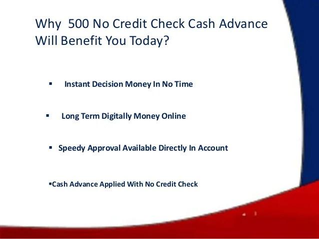 500 Loans No Credit Check -Quick Access to Advance Cash ...