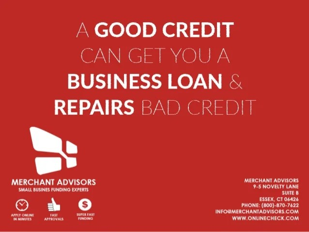 A Good Credit Can Get You A Business Loan & Repairs Bad Credit