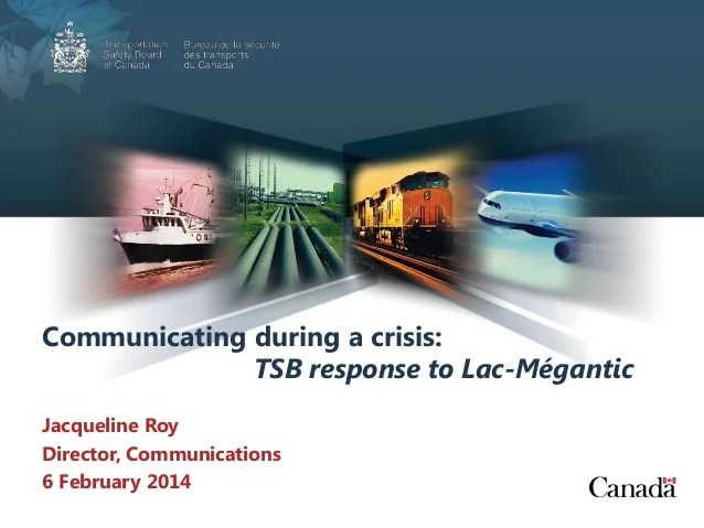 Communicating during a crisis: TSB response to Lac ...