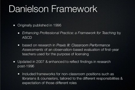 A Basic Overview of the Danielson Framework for Evaluation 080813 Danielson Framework Originally