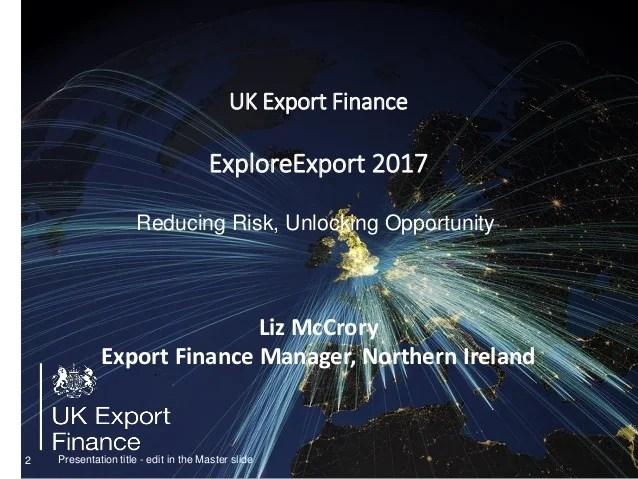 Explore Export 2017   UK Export Finance