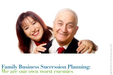 Family Business Succession Planning  We are our own worst enemies Copyright Jeff Haltrecht   family business advisor 2011Family Business  Succession Planning We are our own