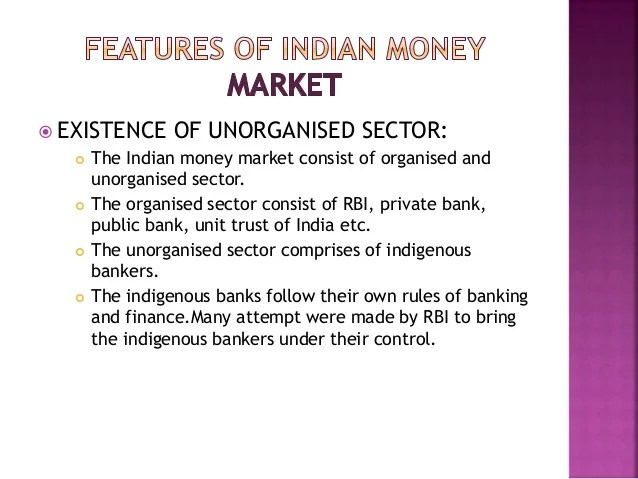 INDIAN MONEY MARKET AND ITS FEATURES