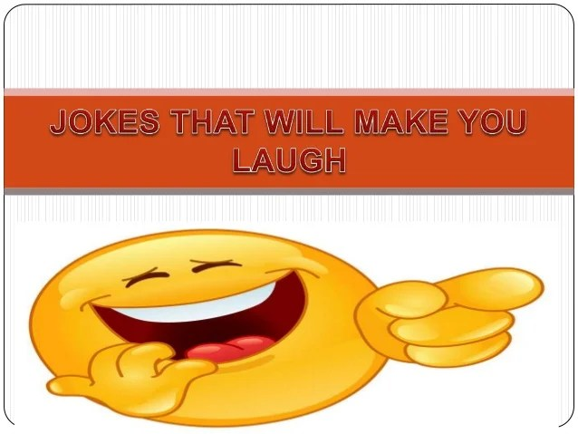 Jokes Will Make You Laugh