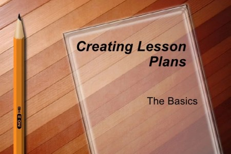 Creating Lesson Plans   The Basics Creating Lesson Plans The Basics