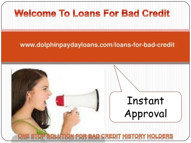 Loans for bad credit@ www.dolphinpaydayloans.com