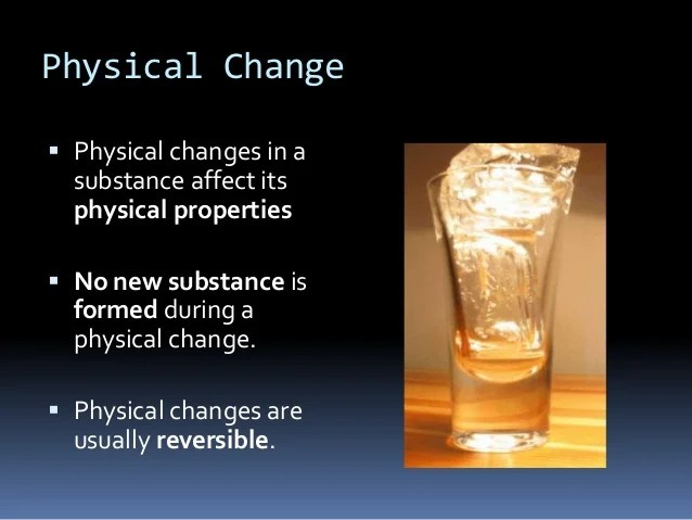 Are What Chemical They Substance How And Are Used Physical Changes And