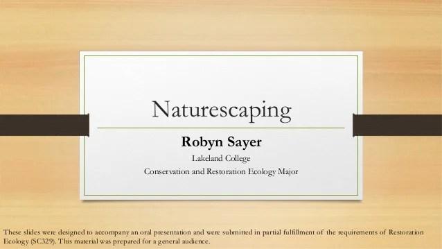 Robyn Sayer - Naturescaping - Restoration Ecology presentation