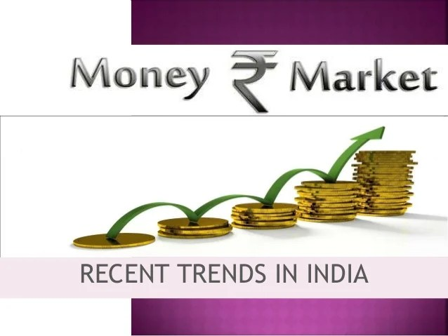 Sip project on recent trends in indian money market