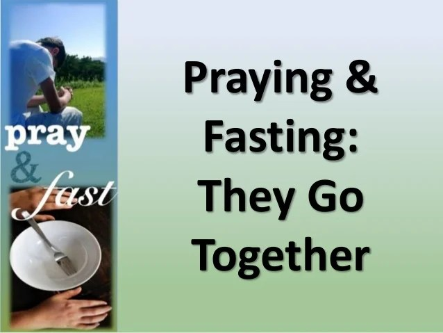When Fasting And Prayer