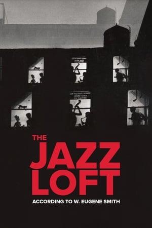 The Jazz Loft According to W. Eugene Smith (2016)