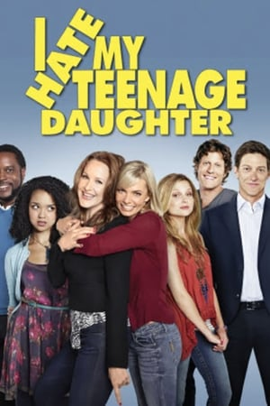 I Hate My Teenage Daughter (2011)