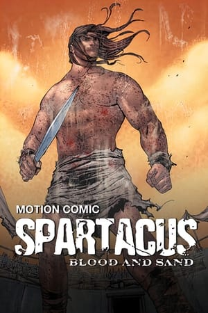 Spartacus: Blood and Sand - The Motion Comic (2009)