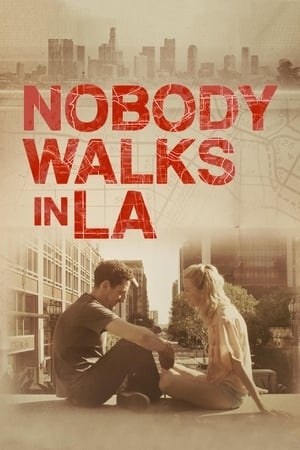 Nobody Walks in L.A. (2016)