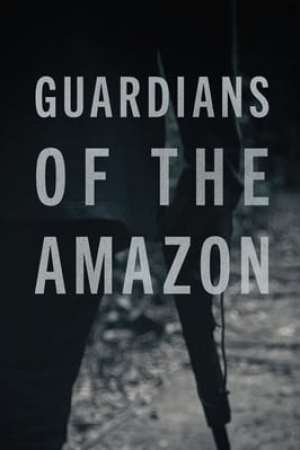 Guardians of the Amazon (2020)