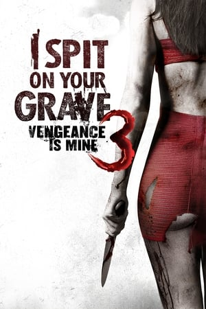 I Spit on Your Grave III: Vengeance is Mine (2015)