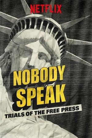 Nobody Speak: Trials of the Free Press (2017)