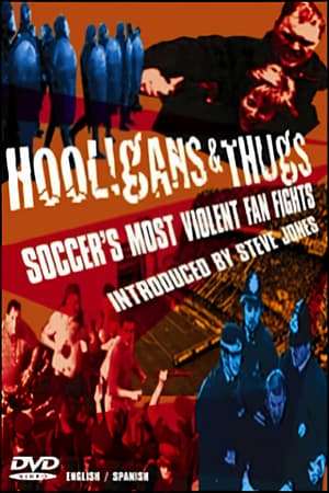 Hooligans & Thugs: Soccer's Most Violent Fan Fights (2003)