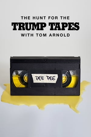 The Hunt for the Trump Tapes With Tom Arnold (2018)