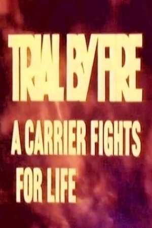 Trial by Fire: A Carrier Fights for Life (1973)