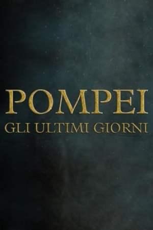 Pompei - Gli ultimi giorni (2019)