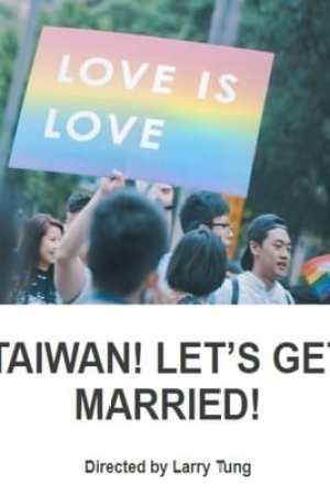 Taiwan! Let's Get Married! (2018)