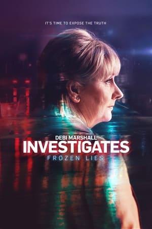 Debi Marshall Investigates: Frozen Lies (2019)