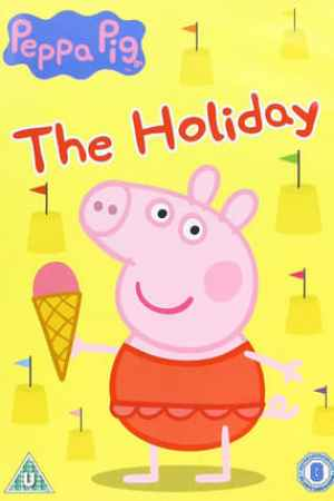 Peppa Pig: The Holiday (2013)