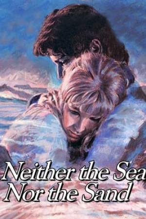 Neither the Sea Nor the Sand (1972)