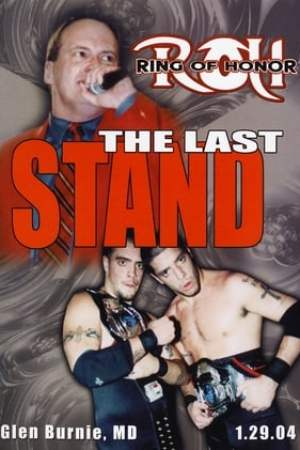 ROH The Last Stand (2004)
