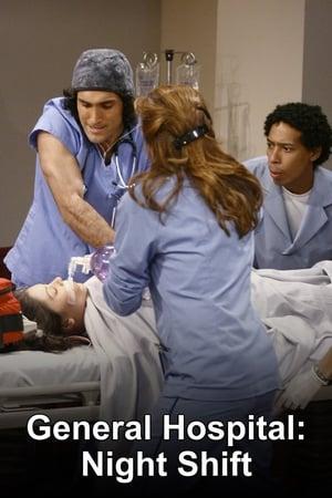 General Hospital: Night Shift (2007)