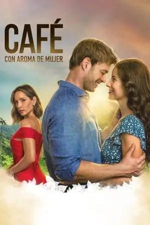 Café con aroma de mujer (2021)