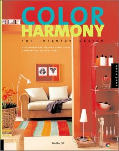 Color Harmony for Interior Design  A Guidebook for Creating Great     Color Harmony for Interior Design  A Guidebook for Creating Great Color  Combinations for Your Home