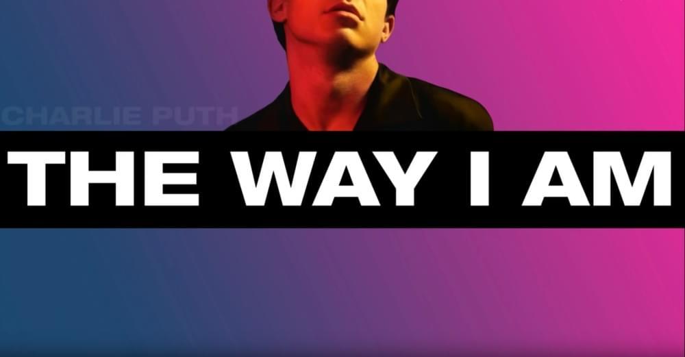Charlie Puth – The Way I Am Lyrics   Genius Lyrics