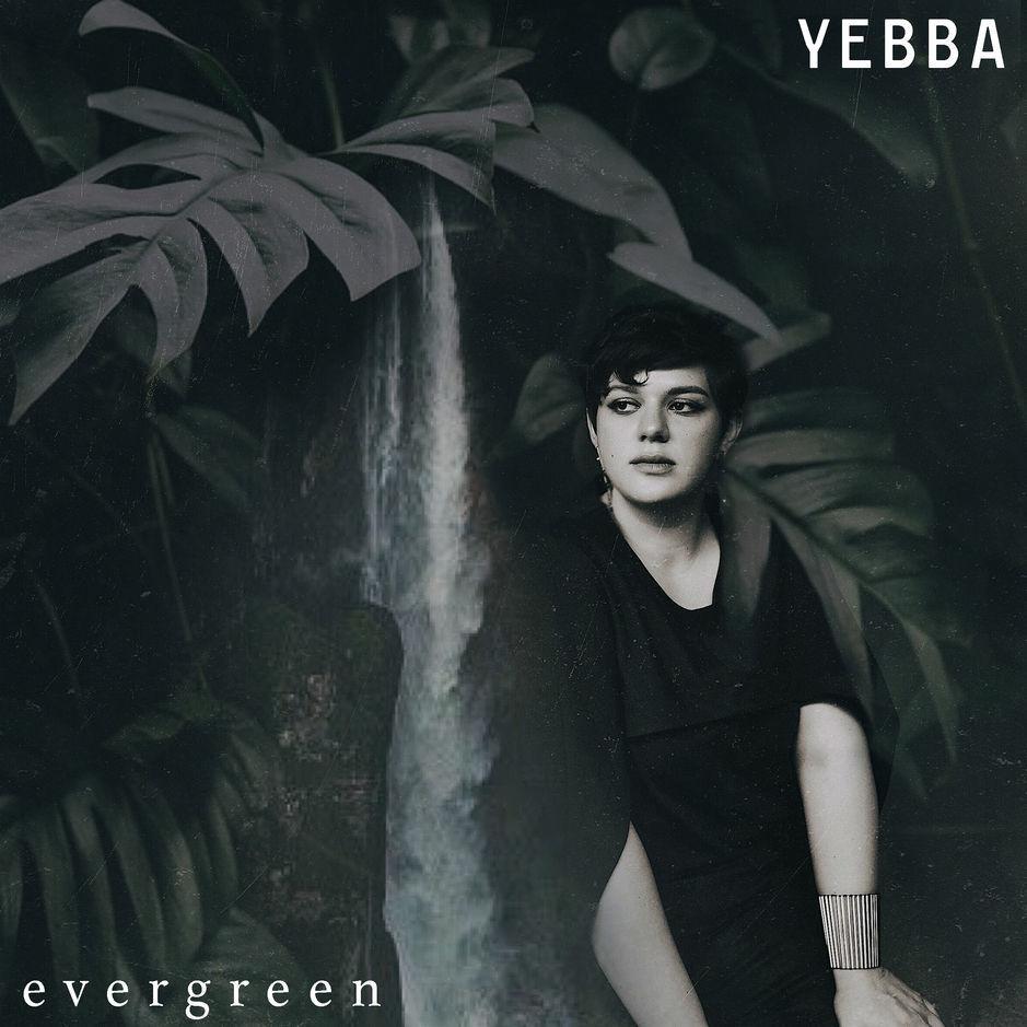 YEBBA – Evergreen Lyrics | Genius Lyrics