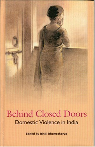 Behind Closed Doors  Domestic Violence In India by Rinki Bhattacharya 913202