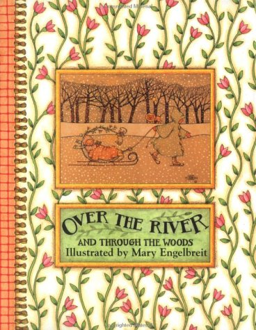 Over The River And Through The Woods by Mary Engelbreit